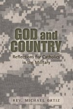 God and Country: Reflections for Catholics in the Military