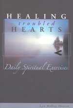 Healing Troubled Hearts: Daily Spiritual Exercises