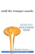 Until the Trumpet Sounds: Seeking Holiness Now