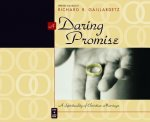 A Daring Promise: A Spirituality of Marriage