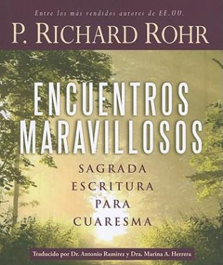 Encuentros Maravillosos: Sagrada Escritura Para Cuaresma = Wonderful Encounters