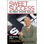 Sweet Success in New Home Sales: Bill Webb, Mirm, on Selling Strong in Changing Markets