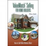 ValueMatch Selling for Home Builders: How to Sell What Matters Most