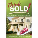 Think Sold!: Creating Home Sales in Any Market