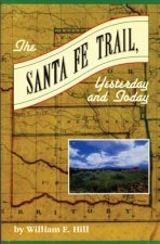 The Santa Fe Trail: Yesterday and Today
