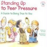 Standing Up to Peer Pressure: A Guide to Being True to You