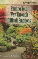 Finding Your Way Through Difficult Emotions
