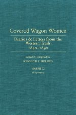 Covered Wagon Women: Diaries and Letters from the West 1840-1890