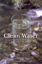 Clean Water, 2nd Ed: An Introduction to Water Quality and Water Pollution Control