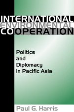 International Environment Cooperation: Politics and Diplomacy in Pacific Asia