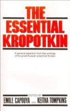 The Essential Kropotkin the Essential Kropotkin
