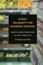 Ethnic Solidarity for Economic Survival: Korean Greengrocers in New York City