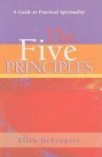 The Five Principles: A Guide to Practical Spirituality