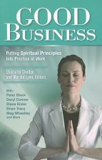 Good Business: Putting Spiritual Principles Into Practice at Work