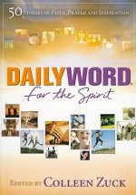 Daily Word for the Spirit: 50 Stories of Faith, Prayer and Inspiration
