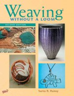 Weaving Without a Loom: Second Edition
