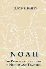 Noah: The Person and the Story in History and Tradition