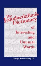 The Logodaedalian's Dictionary of Interesting and Unusual Words