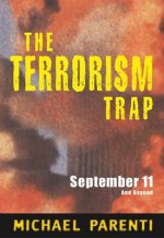 Terrorism Trap: September 11 and Beyond