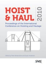 Hoist & Haul: Proceedings of the International Conference on Hoisting and Haulage