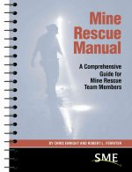 Mine Rescue Manual: A Comprehensive Guide for Mine Rescue Team Members