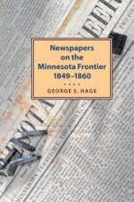 Newspapers on the Minnesota Frontier
