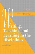 Writing, Teaching, and Learning in the Disciplines