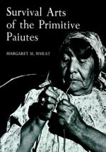 Survival Arts of the Primitive Paiutes