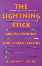 The Lightning Stick: Arrows, Wounds, and Indian Legends