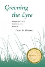 Greening the Lyre: Environmental Poetics and Ethics