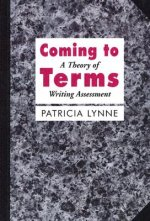 Coming to Terms: Theorizing Writing Assessment in Composition Studies