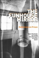The Funhouse Mirror: Reflections on Prison