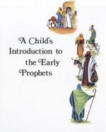 A Child's Introduction to the Early Prophets