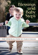 Blessings and Baby Steps: The Spiritual Path of Parenthood