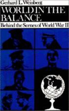 World in the Balance: Behind the Scenes of World War II