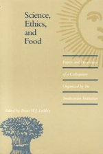 Science, Ethics, and Food: Papers and Proceedings of a Colloquium Organized by the Smithsonian Institution