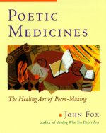 Poetic Medicine: The Healing Art of Poem-Making