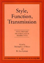 Style, Function, Transmission: Evolutionary Archaeological Perspectives
