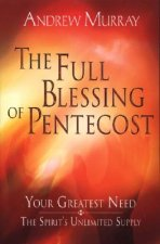 The Full Blessing of Pentecost: Your Greatest Need - The Spirit's Unlimited Supply