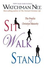 Sit Walk Stand: The Process of Christian Maturity