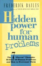 Hidden Power for Human Problems