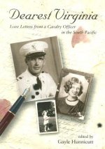 Dearest Virginia: Love Letters from a Cavalry Officer in the South Pacific