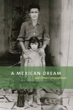 A Mexican Dream: And Other Compositions