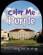 Color Me Purple: A Tcu Coloring Book for All Ages