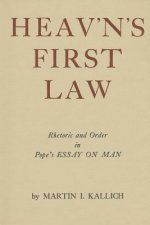 Heav'n's First Law: Rhetoric and Order in Pope's Essay on Man
