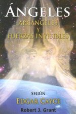 Angeles, Arcangeles y Fuerzas Invisibles