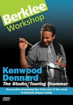 Kenwood Dennard: The Studio/Touring Drummer: Successful Drumming Tips from One of the Most In-Demand Players Today