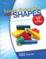Null Learn Every Day about Shapes: 100 Best Ideas from Teachers