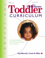 The Comprehensive Toddler Curriculm: A Complete, Interactive Curriculum for Toddlers from 18 to 36 Months