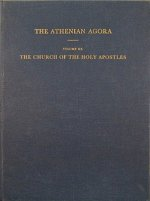 Athenian Agora XX: The Church of the Holy Apostles